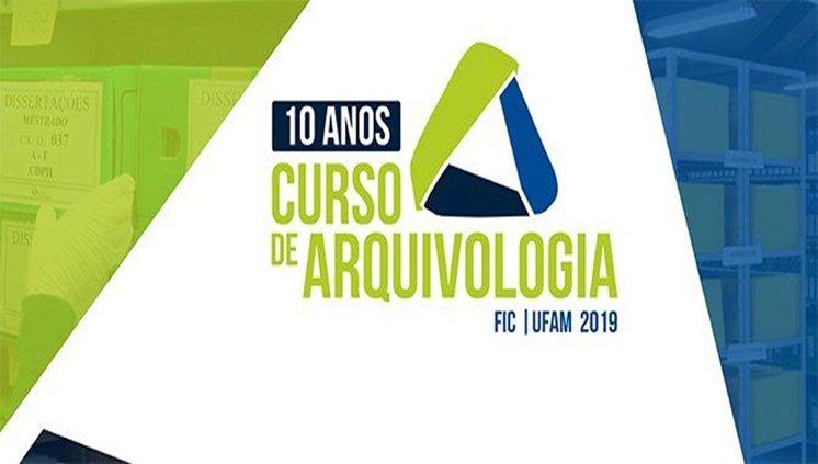 10 anos do Curso de Arquivologia da UFAM
